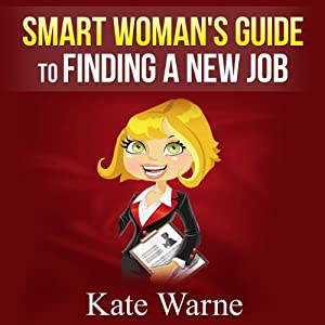 Smart Woman's Guide to Finding a New Job Audiobook