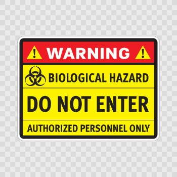 Warning Biological Hazard Do Not Enter Authorized ... Color print (18 X 13.2 inch) X4248