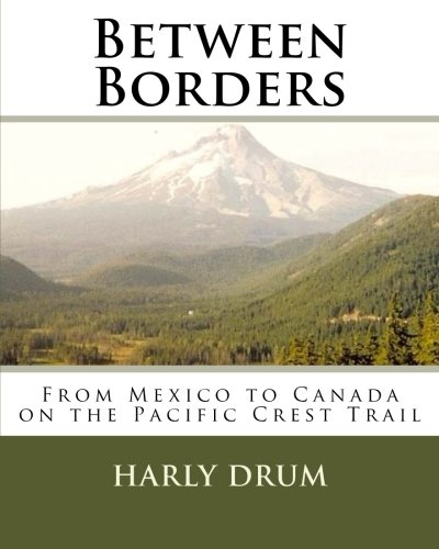 Between Borders: From Mexico to Canada on the Pacific Crest Trail