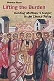 Lifting the Burden: Reading Matthew's Gospel in the Church Today