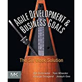 Agile Development & Business Goals: The Six Week Solution ~ Bill Holtsnider