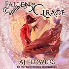 Fallen to Grace: Celestial Downfall, Book 1 Hörbuch von A.J. Flowers Gesprochen von: Alyssa Jewell