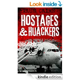 Hostages and Hijackers: A Modern History - Munich, Hearst, Aldo Moro, Iranian Embassy, Iranian Hostages, Buckley, Terry Waite, Betancourt, Beslan, Alan Johnston