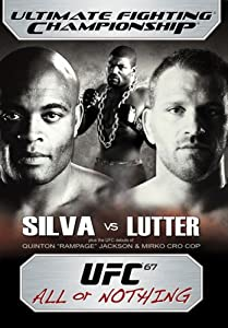 Ufc 67  All Or Nothing  Silva