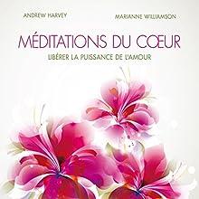 Méditations du cœur : Libérer la puissance de l'amour | Livre audio Auteur(s) : Marianne Williamson, Andrew Harvey Narrateur(s) : Danièle Panneton