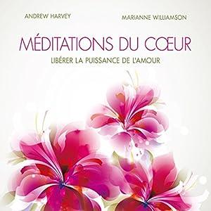 Méditations du cœur : Libérer la puissance de l'amour | Livre audio