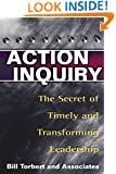 Action Inquiry: The Secret of Timely and Transforming Leadership
