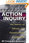 Action Inquiry: The Secret of Timely...