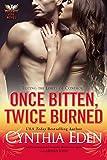 Once Bitten, Twice Burned