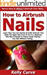 How to Airbrush Nails: Learn How You...