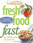 COOKING LIGHT : FRESH FOOD FAST
