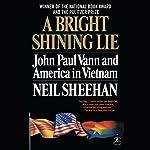 A Bright Shining Lie: John Paul Vann and America in Vietnam | Neil Sheehan