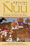 img - for Origins of the Nuu: Archaeology in the Mixteca Alta, Mexico (Mesoamerican Worlds) by Stephen A. Kowalewski (2009-01-02) book / textbook / text book