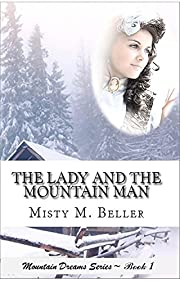 The Lady and the Mountain Man: A Christian historical romance novel (Mountain Dreams Series Book 1)