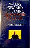 echange, troc Valéry Giscard d'Estaing - Le pouvoir et la vie