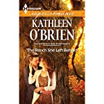 The Ranch She Left Behind: The Sisters of Bell River Ranch   Kathleen O'Brien