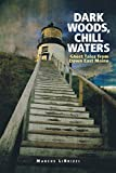 img - for Dark Woods, Chill Waters: Ghost Tales from Down East Maine book / textbook / text book