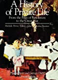 History of Private Life, Volume IV: From the Fires of Revolution to the Great War (0674400038) by Phillippe Ariès