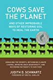 img - for Cows Save the Planet: And Other Improbable Ways of Restoring Soil to Heal the Earth book / textbook / text book