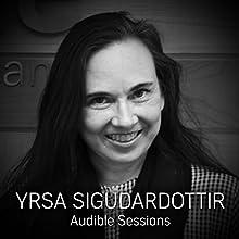 Yrsa Sigudardottir: Audible Sessions: FREE exclusive interview Discours Auteur(s) : Elise Italiaander Narrateur(s) : Yrsa Sigudardottir