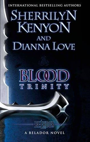 Blood Trinity. Sherrilyn Kenyon, Dianna Love (Belador Code Series)