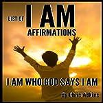 List of I AM Affirmations