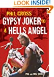 Phil Cross: Gypsy Joker to a Hells An...