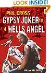 Phil Cross: Gypsy Joker to a Hells An...
