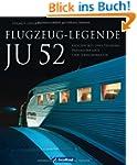 Flugzeug Legende Ju 52: Der Bildband...