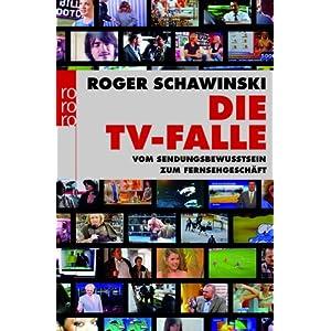 Die TV-Falle: Vom Sendungsbewusstsein zum Fernsehgeschäft