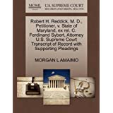 Robert H. Reddick, M. D., Petitioner, v. State of Maryland, ex rel. C. Ferdinand Sybert, Attorney U.S. Supreme...