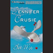 Bet Me (       UNABRIDGED) by Jennifer Crusie Narrated by Deanna Hurst