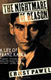 The Nightmare of Reason: A Life of Franz Kafka (0374523355) by Pawel, Ernst