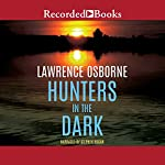 Hunters in the Dark | Lawrence Osborne