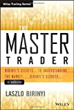 The Master Trader + Website: Birinyis Secrets to Understanding the Market (Wiley Trading)