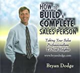 img - for How To Build A Complete Sales Person: Taking You Sales Professionalism To New Heights book / textbook / text book