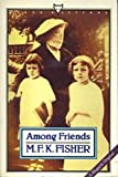 Among Friends (0701210206) by M.F.K. FISHER
