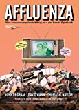 img - for Affluenza: How Overconsumption Is Killing Us - and How to Fight Back book / textbook / text book
