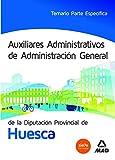 img - for Auxiliares Administrativos de Administraci n General de la Diputaci n Provincial de Huesca. Temario Parte Espec fica book / textbook / text book