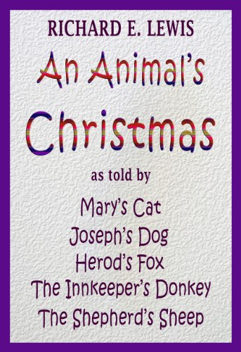 An Animal's Christmas: Nativity told from a four-legged point of view cover