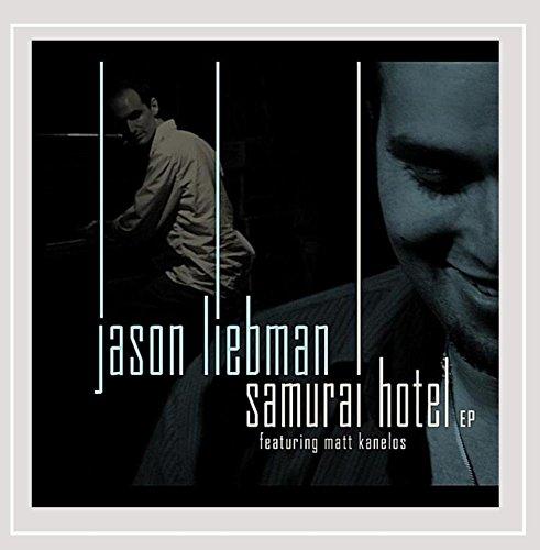 Jason Liebman - The Samurai Hotel (feat. Matt Kanelos)
