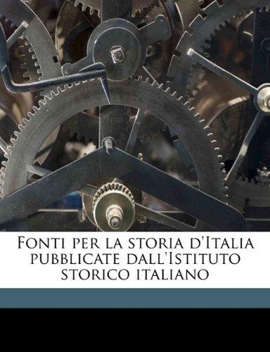 Fonti per la storia d'Italia pubblicate dall'Istituto storico italiano Volume 11