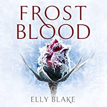 Frostblood: The Frostblood Saga, Book One Audiobook by Elly Blake Narrated by Jennifer English