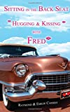 img - for Sitting in the Back Seat Hugging and kissing Fred book / textbook / text book