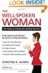 The Well-Spoken Woman: Your Guide to...