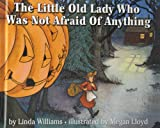 The Little Old Lady Who Was Not Afraid of Anything (1439585512) by Williams, Linda
