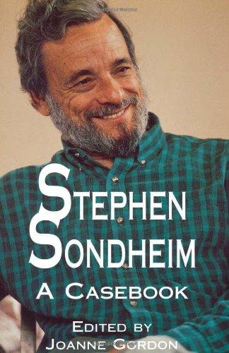 Stephen Sondheim: A Casebook (Casebooks on Modern Dramatists)