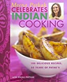 img - for Meena Pathak Celebrates Indian Cooking: 100 Delicious Recipes, 50 Years of Patak's by Pathak, Meena (2009) Paperback book / textbook / text book