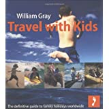 Travel with Kids Footprint Travel Guidesby William Gray