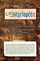 Encyclopédie - Guide complet univers magique de Harry Potter